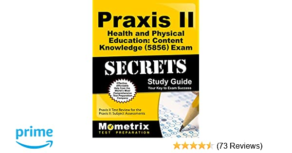 praxis ii health and physical education content knowledge 5856 rh amazon com Art Praxis II Paintings 0134 Spanish Study Guide