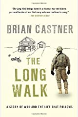 The Long Walk: A Story of War and the Life That Follows by Castner Brian (2013-04-09) Paperback Paperback