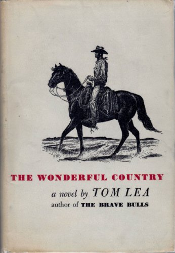 The Wonderful Country by Tom Lea
