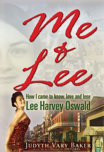Me & Lee: How I Came to Know, Love and Lose Lee Harvey Oswald by Judyth Vary Baker