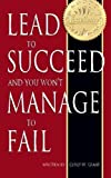 img - for Lead to Succeed and You Won't Manage to Fail by Corey W Grant (2011-08-05) book / textbook / text book