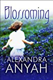 Blossoming, Alexandra Anyah, 1451294468
