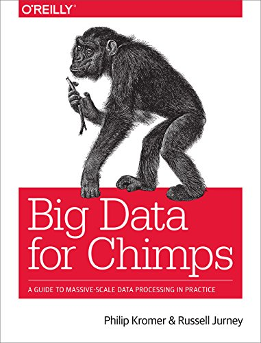Download Big Data for Chimps: A Guide to Massive-Scale Data Processing in Practice Pdf