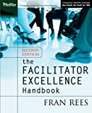The Facilitator Excellence Handbook 2nd Edition