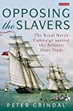 img - for Opposing the Slavers: The Royal Navy's Campaign of Suppression book / textbook / text book