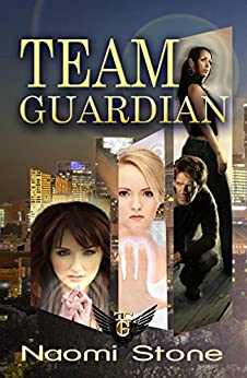 Team Guardian by [Stone, Naomi]