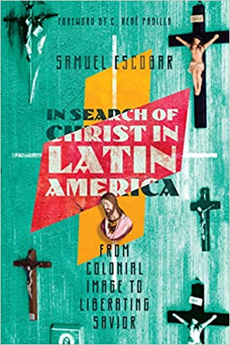 cover image In Search of Christ in Latin America: From Colonial Image to Liberating Savior