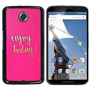 For Motorola NEXUS 6 / X / Moto X Pro Case , Today Motivational Pink Gold Text - Diseño Patrón Teléfono Caso Cubierta Case Bumper Duro Protección Case Cover Funda