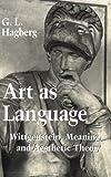 Art as Language, G. L. Hagberg, 0801485312