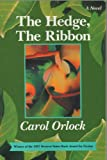 The Hedge, the Ribbon, Carol Orlock, 0913089486