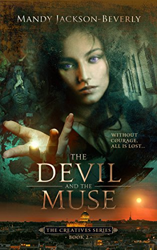 The Devil And The Muse: (The Creatives Series, Book 2) A Dark And Seductive Supernatural Suspense Thriller ()