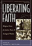 Liberating Faith: Religious Voices for Justice, Peace, and Ecological Wisdom