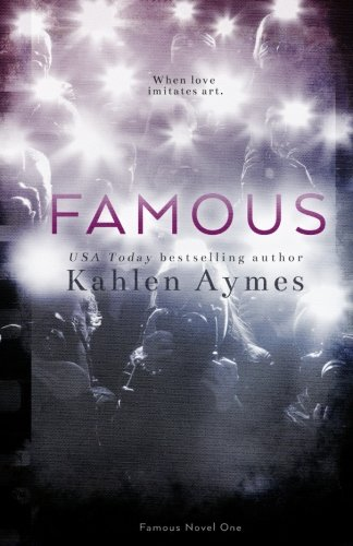 Download Famous: A Hollywood story about real love. (The Famous Novels) (Volume 1) PDF