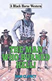 Man Who Burned Hell! (Black Horse Western)
