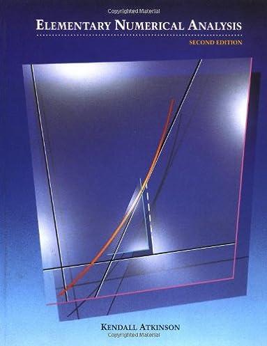 elementary numerical analysis kendall atkinson 9780471509998 rh amazon com Linear Algebra Complex Variables