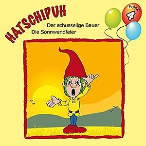 Der schusselige Bauer / Die Sonnwendfeier (Hatschipuh 4) Hörspiel