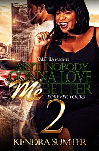 Books : Ain't Nobody Gonna Love Me Better 2