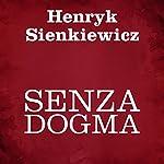 Senza dogma | Henryk Sienkiewicz