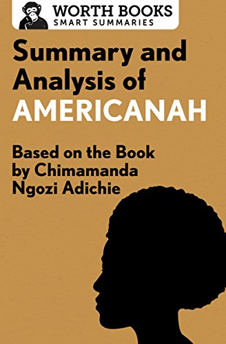 Summary and Analysis of Americanah: Based on the Book by Chimamanda Ngozi Adichie (Smart Summaries)