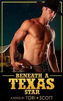 Beneath a Texas Star (Lone Star Cowboys Book 4) by [Scott, Tori]