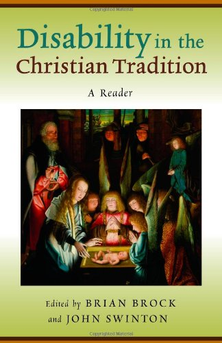 Disability in the Christian Tradition: A Reader