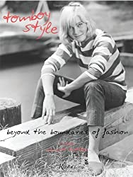 Tomboy Style: Beyond the Boundaries of Fashion by Lizzie Garrett Mettler (2012-04-03)