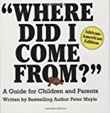 """""""Where Did I Come From? - A Guide for Children and Parents, African-American Edition"""" av Peter Mayle"""