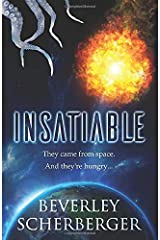 INSATIABLE: They came from space. And they're hungry... Paperback