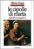 Image de Le cipolle di Marta. Profili evangelici