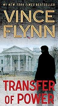 Transfer of Power (A Mitch Rapp Novel Book 1) by [Flynn, Vince]