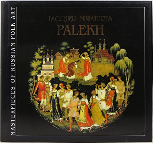 Palekh Lacquer Miniatures: Masterpieces of Russian Folk Art