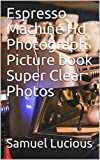 Espresso Machine Hd Photograph Picture book Super Clear Photos