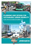 Planning and Design for Sustainable Urban Mobility : Global Report on Human Settlements 2013, Un Habitat, 0415723183
