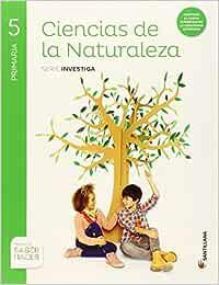 CIENCIAS DE LA NATURALEZA 5 PRIMARIA SERIE INVESTIGA SABER