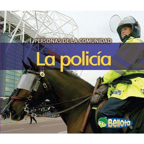 La Policía (Personas De La Comunidad) (Spanish Edition)