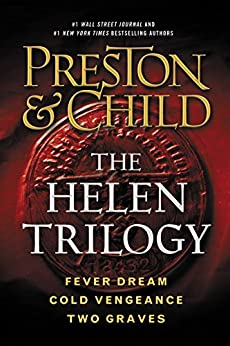 The Helen Trilogy: Fever Dream, Cold Vengeance, and Two Graves Omnibus (Agent Pendergast series) by [Preston, Douglas, Child, Lincoln]