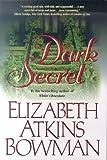img - for A Dark Secret by Elizabeth Atkins Bowman (2000-07-07) book / textbook / text book