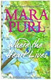 Where the Heart Lives: A Milford-Haven Novel - Book Two (The Milford-Haven Novels)