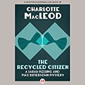 The Recycled Citizen: A Sarah Kelling and Max Bittersohn Mystery | Charlotte MacLeod