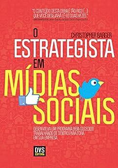 O Estrategista em Mídias Sociais por [Barger, Christopher]