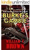 Burke's Gamble: Bob Burke Suspense Thriller #2: an American Sniper Delta Force Mafia Murder Mystery (Bob Burke Action Adventure Novels)
