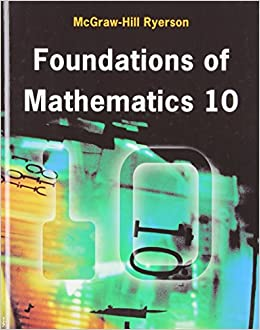 Foundations of Mathematics 10 Student Book: Barbara Canton, Steve