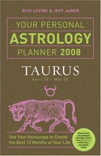 Your Personal Astrology Planner 2008: Taurus pdf epub