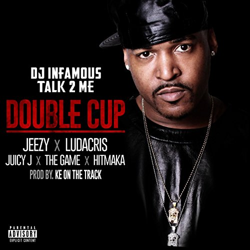Double Cup (feat. Jeezy, Ludacris, Juicy J, The Game and Hitmaka) [Explicit]
