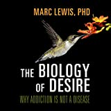 img - for The Biology of Desire: Why Addiction Is Not a Disease book / textbook / text book
