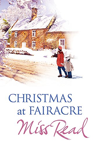 Christmas at Fairacre: Village Christmas/Christmas Mouse/No Holly for Miss Quinn (The Fairacre Christmas Omnibus)
