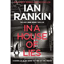 In a House of Lies: The Brand New Rebus Thriller