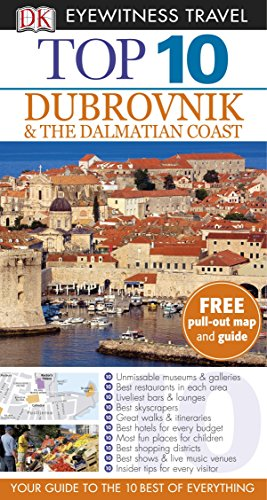 DK Eyewitness Top 10 Travel Guide: Dubrovnik & the Dalmatian Coast (DK Eyewitness Travel Guide) (Top 10 Dubrovnik & The Dalmatian Coast)