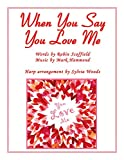Best Hal Leonard Of Josh Grobans - When You Say You Love Me: (Josh Groban) Review