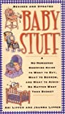 img - for Baby Stuff: A No-Nonsense Shopping Guide to What to Buy, What to Borrow, and What to Avoid -- No Matter What Your Budget by Ari Lipper (2002-06-20) book / textbook / text book